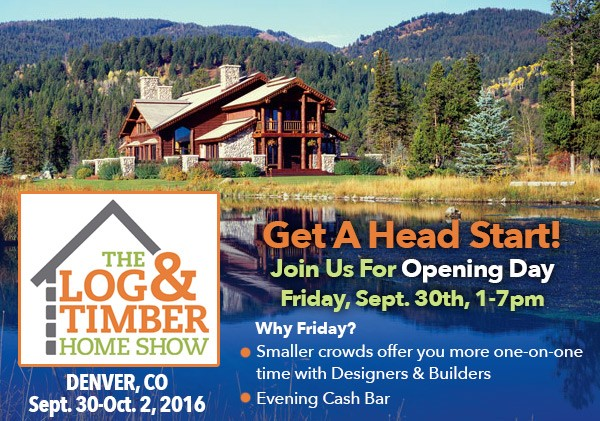 Opening Day Denver, CO Log & Timber Home Show September 30 October 2