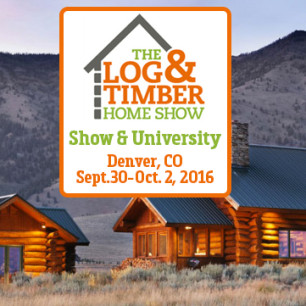 Log & Timber Home Show Denver September 30-October 2, 2016