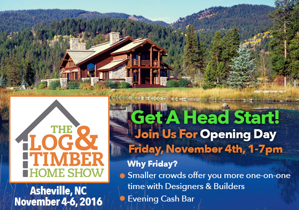 Opening Night|Asheville, NC Log & Timber Home Show|November 4-6, 2016