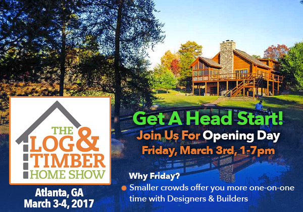 Log Amp Timber Home Show Atlanta Ga March 3 4 2017