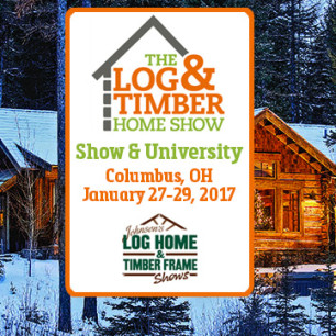 Log & Timber Home Show Columbus October 14-16, 2016