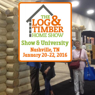 Log & Timber Home Show Nashville January 20-22, 2017