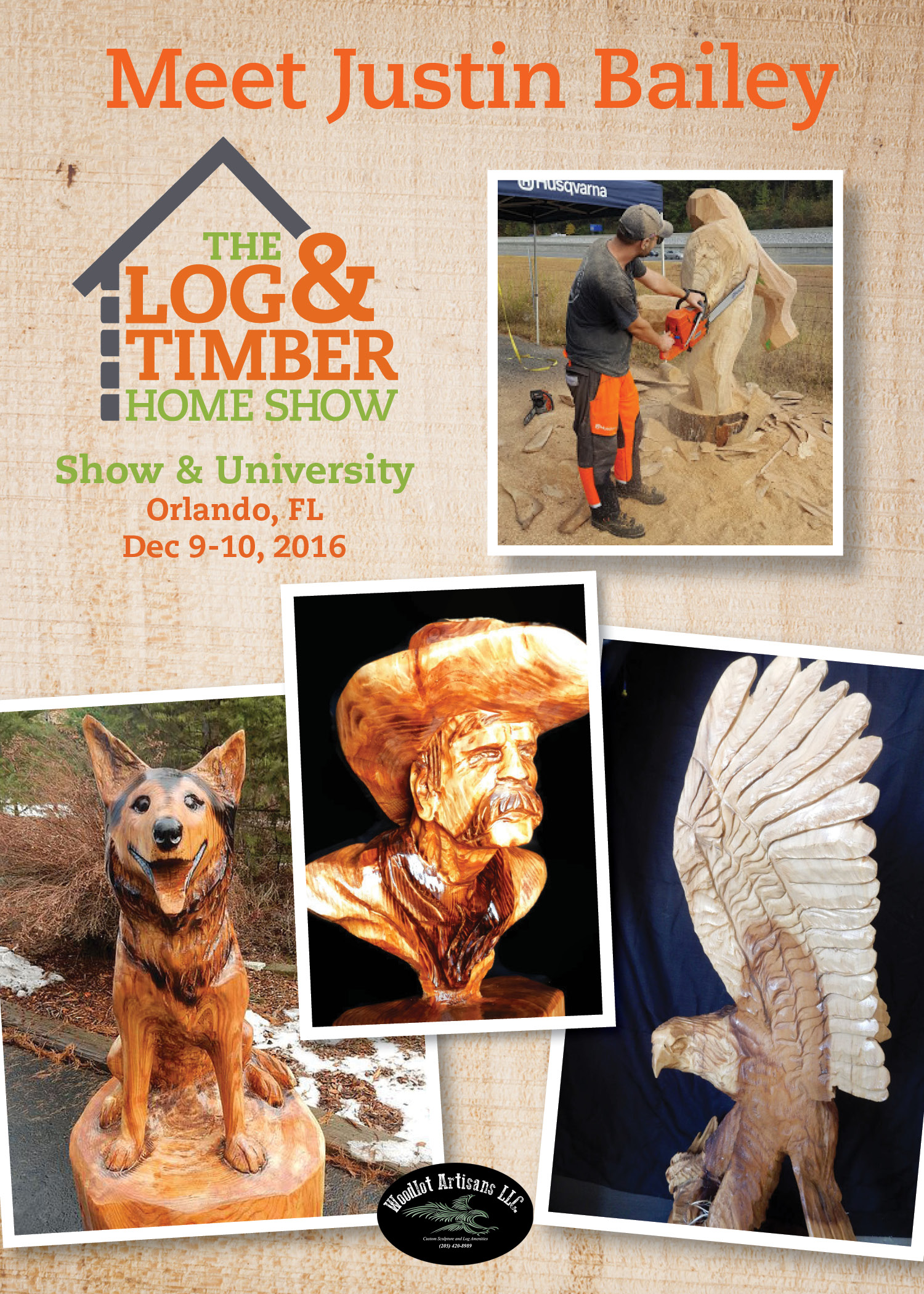 Orlando Log & Timber Home Show| December 9-10, 2016|Justin Bailey|Woodlot Artisans LLC