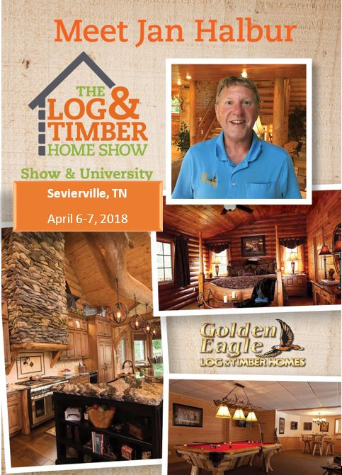 Sevierville, TN | Log & Timber Home Show | Golden Eagle Workshop | April 6-7, 2018