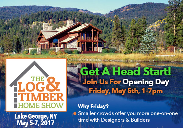 Log Home Show | Timber Frame Home Show | May 5-7 | 2017 | Opening Night