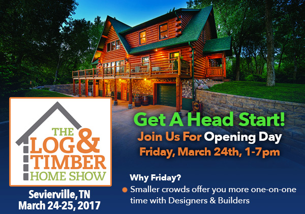Sevierville, TN | March 24-25, 2017 | Log & Timber Home Show | Opening Night