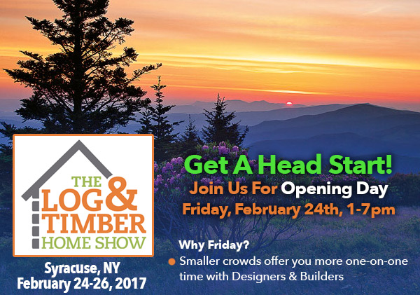 Syracuse, NY | February 24-26, 2017 | Syracuse Log & Timber Home Show | Opening Night