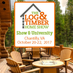 Chantilly, VA | Log & Timber Home Show | October 20-22, 2017 | Dulles Expo Center