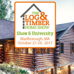 Marlborough, MA | Log & Timber Home Show | October 27-30, 2017 | Royal Plaza Trade Center