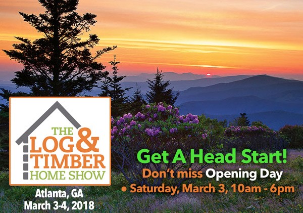 Atlanta, GA Log & Timber Home Show | March 3-4, 2018 | Opening Day Invite