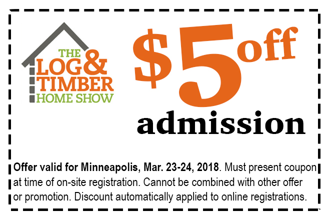 The log timber home show minneapolis mn march 23 24 2018 regular show admission full weekend 15 each online or print this coupon to use at the door 20 each at the door 18 and under are free or malvernweather Gallery