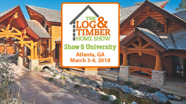 Atlanta, GA Log & Timber Home Show | March 3-4, 2018