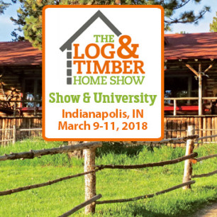 Idianapolis, IN Log & Timber Home Show | March 9-11, 2018