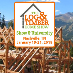 Nashville, TN Log & Timber Home Show | January 19-21, 2018