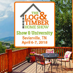 Sevierville, TN | Log & Timber Home Show | April 6-7, 2018
