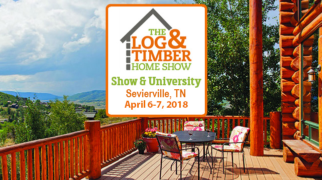 The Log Amp Timber Home Show Sevierville Tn April 6 7 2018