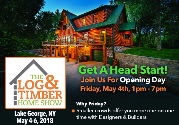 Lake George, NY Log & Timber Home Show | May 4-6, 2018