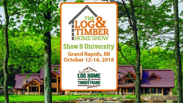 Grand Rapids, MI | Log & Timber Home Show | October 12-14, 2018 | Log Homes | Timber Frame Builders