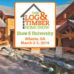 Atlanta, GA | March 2-3, 2019 | Log & Timber Home Show | Builders | Manufacturers | Rustic Furniture