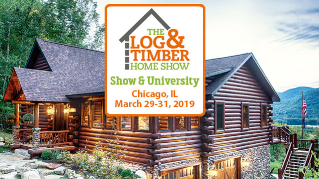 Chicago, IL | Log & Timber Home Show | March 29-31, 2019 | Kane County Fairgrounds | Log Homes | Timber Frame Homes