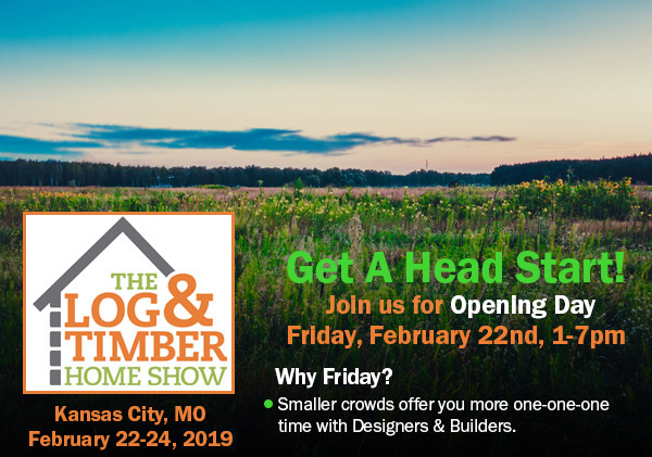 Kansas City, MO | Log Homes | Timber Frame Homes | Log & Timber Home Show | Opening Day | February 22-24, 2019 | KCI Expo Center