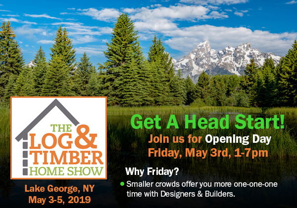 Lake George, NY | May 3-5, 2019 | Log Homes | Timber Framers | Log & Timber Home Show | Opening Day
