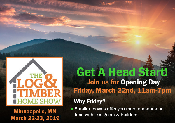 Minneapolis, MN | March 22-23, 2019 | Log & Timber Home Show | Earle Brown Heritage Center | Log Home Builders | Timber Framers